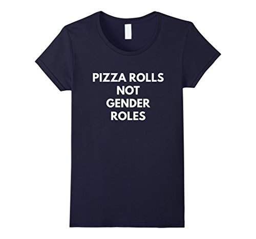 womens-pizza-rolls-not-gender-roles-t-shirt-feminist-shirts-small-navy