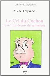 Le Cri du cochon le soir au-dessus du caillebotis (Collection Trèsencolère)