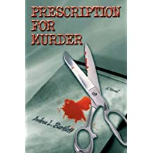 [(Prescription for Murder)] [By (author) Andrea L Bartlett] published on (February, 2007)