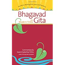 Bhagavad Gita for Modern Times: Secrets to Attaining Peace and Harmony: Secrets to Attaining Inner Peace and Harmony