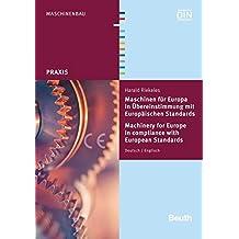 Maschinen für Europa in Übereinstimmung mit Europäischen Standards: Eine Anleitung für Unternehmen, die Maschinen für Europa liefern (Beuth Praxis)
