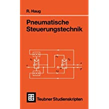 Teubner Studienskripten, Bd.81, Pneumatische Steuerungstechnik (Teubner Studienskripte Technik)