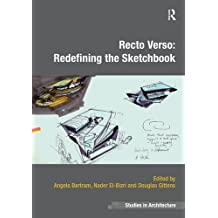 Recto Verso: Redefining the Sketchbook (Ashgate Studies in Architecture)