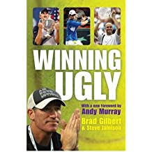 [(Winning Ugly)] [ By (author) Brad Gilbert, By (author) Steve Jamison ] [June, 2007]