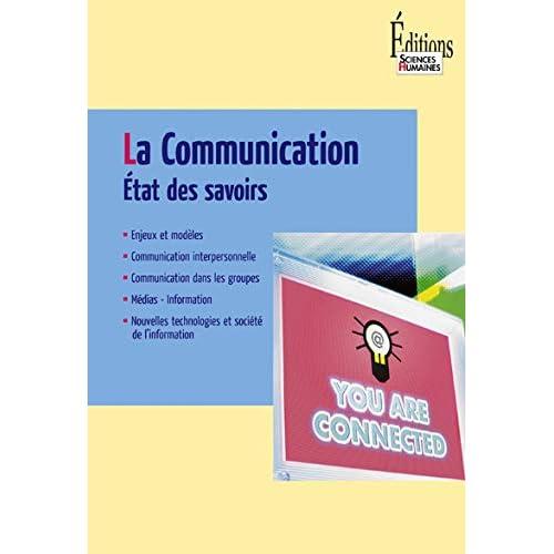 La Communication. Etat des savoirs