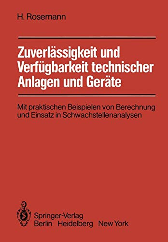 Zuverlässigkeit und Verfügbarkeit technischer Anlagen und Geräte: Mit praktischen Beispielen von Berechnung und Einsatz in Schwachstellenanalysen -