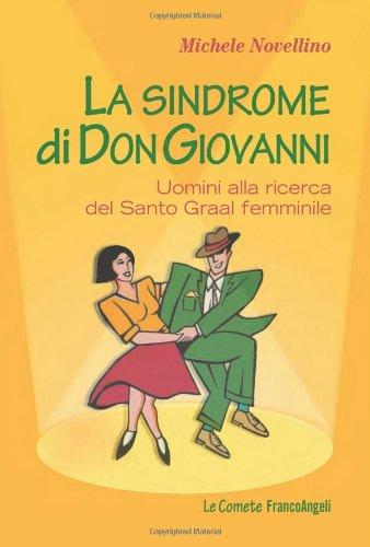 La sindrome di Don Giovanni. Uomini alla ricerca del Santo Graal femminile