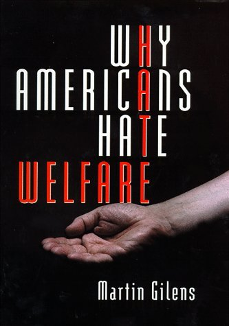 Why Americans Hate Welfare: Race, Media, and the Politics of Antipoverty Policy (Studies in Communication, Media & Public Opinion) by Martin Gilens (1999-05-28) par Martin Gilens