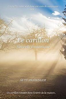 Le Carillon: Nouvelle Fantastique por Seth Messenger Gratis