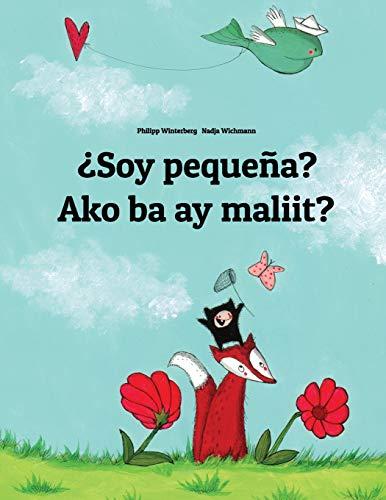 ¿Soy pequeña? Ako ba ay maliit?: Libro infantil ilustrado español-tagalo (Edición bilingüe) - 9781496056658 por Philipp Winterberg