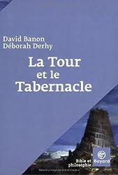 La tour et le tabernacle : Migdal et Michkan