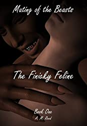 The Finicky Feline (Mating of the Beasts Book 1)