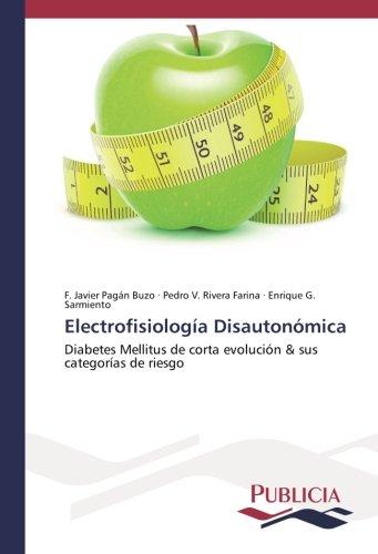 Electrofisiología Disautonómica: Diabetes Mellitus de corta evolución & sus categorías de riesgo