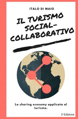 Il Turismo Social: La Sharing Economy Applicata Al Turismo