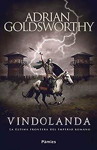 Vindolanda: La última frontera del Imperio romano par Adrian Goldsworthy