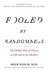 Fooled by Randomness: The Hidden Role of Chance in Life and in the Markets (Incerto) by Nassim Nicholas Taleb (2005-08-23)