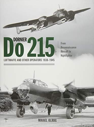 Dornier Do 215: Luftwaffe and Other Operators 1938-1945 -
