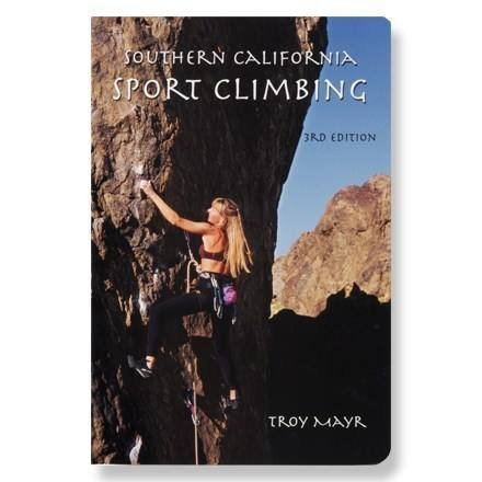 Southern California Sport Climbing - 3rd Edition by Troy Mayr (2004-08-02)