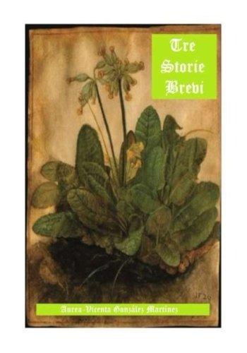 Tre storie brevi por Aurea-Vicenta Gonzalez Martinez