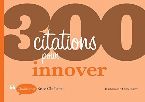 300 citations pour innover par Brice Challamel