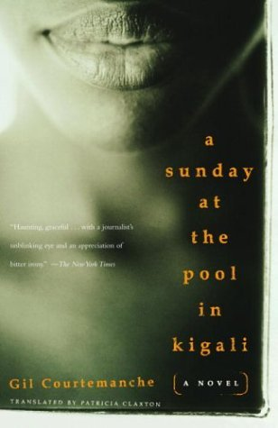 A Sunday at the Pool in Kigali by Gil Courtemanche (2004-10-12)