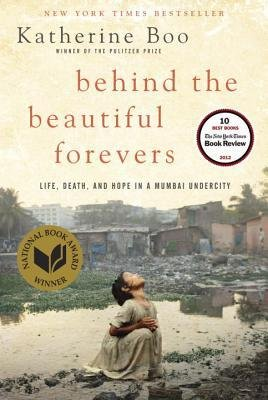 [(Behind the Beautiful Forevers: Life, Death, and Hope in a Mumbai Undercity)] [Author: Katherine Boo] published on (July, 2012)