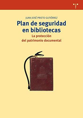 Plan de seguridad en bibliotecas : la protección del patrimonio documental