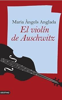 El violín de Auschwitz de [Anglada, Maria Àngels]