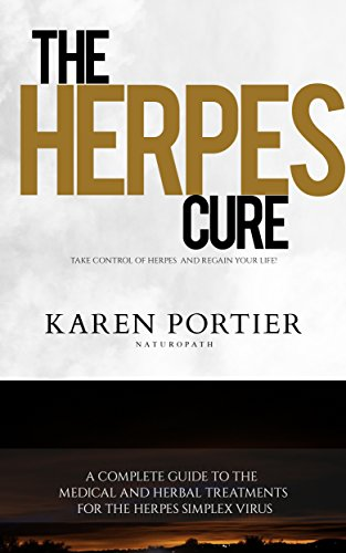 Herpes: Herpes Cure: A Complete Guide To The Medical And Herbal Treatments For The Herpes Simplex Viruses (Herpes, Gential Herpes, Cure) (English Edition) -
