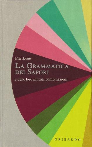 La grammatica dei sapori e delle loro infinite combinazioni