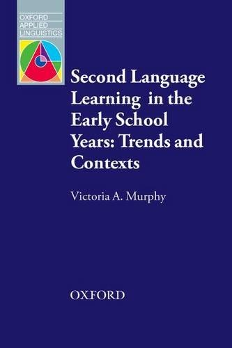 Second Language Learning in Early School Years (Oxford Applied Linguistics)