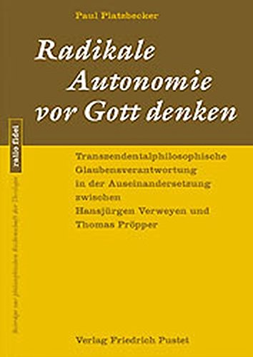 radikale-autonomie-vor-gott-denken-transzendentalphilosophische-glaubensverantwortung-in-der-auseina