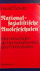 Nationalsozialistische Ausleseschulen. Internatsschulen als Herrschaftsmittel des Führerstaates