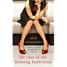 The Case of the Missing Boyfriend by Nick Alexander (2012-03-01)