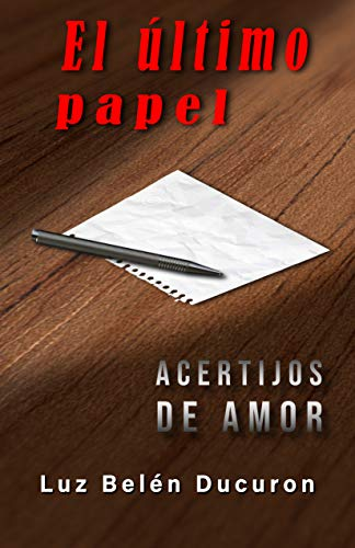 EL ÚLTIMO PAPEL: Acertijos de amor eBook: LUZ BELÉN DUCURON ...