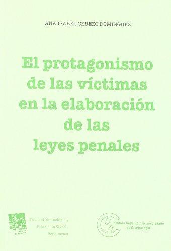 Portada del libro El protagonismo de las víctimas en la elaboración de las leyes penales (Criminologia (tirant))