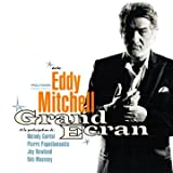 Grand écran | Mitchell, Eddy (1942-....). Interprète