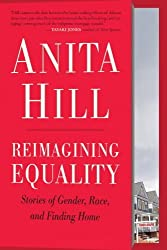 Reimagining Equality: Stories of Gender, Race, and Finding Home by Anita Hill (2012-10-04)