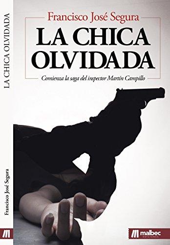 La chica olvidada. Novela policíaca en español: Comienza la saga del detective privado Martín Campillo (Saga del inspector Martín Campillo nº 1)