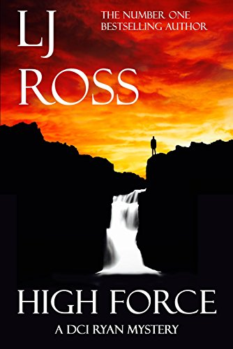High Force: A DCI Ryan Mystery (The DCI Ryan Mysteries Book 5) by [Ross, LJ]