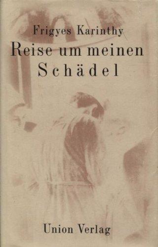 Buchcover Frigyes Karinthy: Reise um meinen Schädel