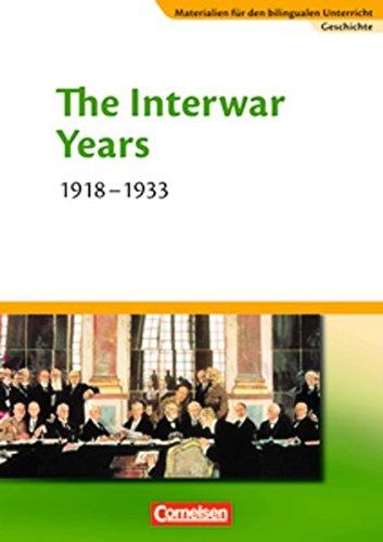 Materialien für den bilingualen Unterricht - CLIL-Modules: Geschichte: 8./9. Schuljahr - The Interwar Years - 1918-1933: Textheft