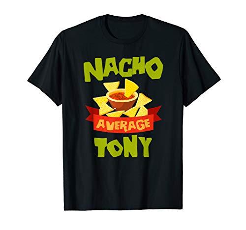 NACHO AVERAGE TONY Funny Birthday Personalized Name Gift T-Shirt