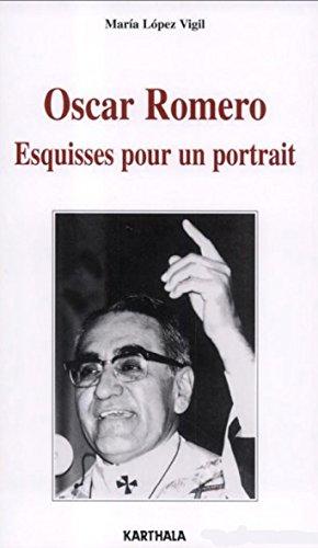 Oscar Romero : Esquisses pour un portrait
