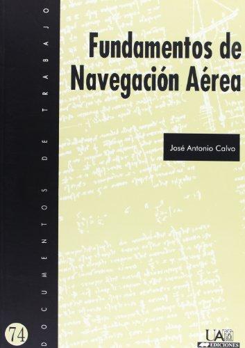 Fundamentos de Navegación Aérea (Documentos de trabajo) por José Antonio Calvo