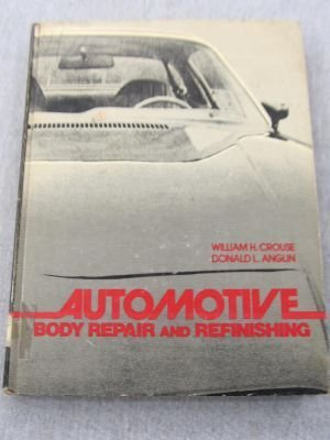Automotive Body Repair and Refinishing by William H. Crouse (1979-09-01)