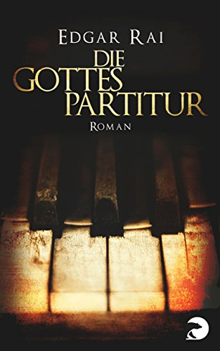 Die Gottespartitur: Roman