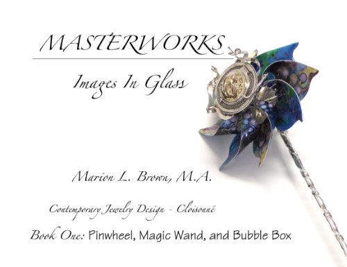 Masterworks images In Glass Book One: Pinwheel, Magic Wand, and Bubble Box (English Edition) por Marion L. Brown
