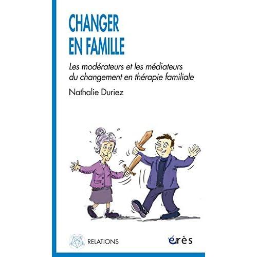 Changer en famille : Les modérateurs et les médiateurs du changement en thérapie familiale