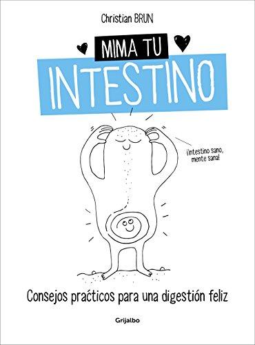 Mima tu intestino: Consejos prácticos para una digestión feliz por Christian Brun